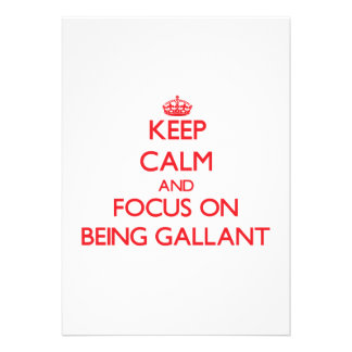 Keep Calm and focus on Being Gallant Invite