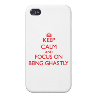 Keep Calm and focus on Being Ghastly iPhone 4/4S Cover