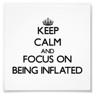 Keep Calm and focus on Being Inflated Photo