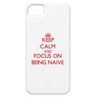 Keep Calm and focus on Being Naive iPhone 5 Cover