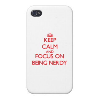 Keep Calm and focus on Being Nerdy Cover For iPhone 4