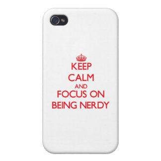 Keep Calm and focus on Being Nerdy iPhone 4/4S Covers