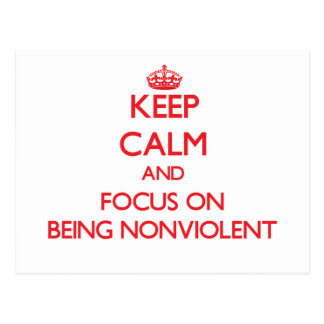 Keep Calm and focus on Being Nonviolent Post Cards