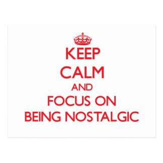 Keep Calm and focus on Being Nostalgic Post Cards