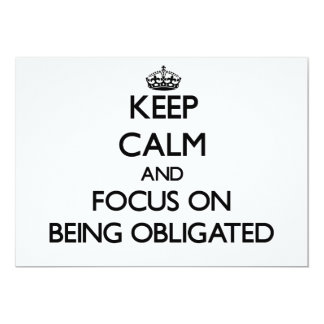 Keep Calm and focus on Being Obligated Custom Invitation