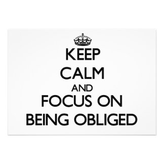 Keep Calm and focus on Being Obliged Custom Invites