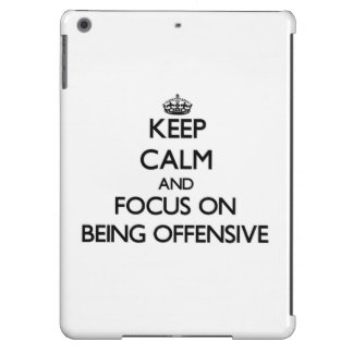 Keep Calm and focus on Being Offensive iPad Air Case