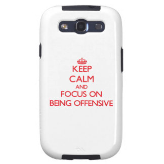 Keep Calm and focus on Being Offensive Galaxy SIII Cases