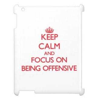 Keep Calm and focus on Being Offensive iPad Cover