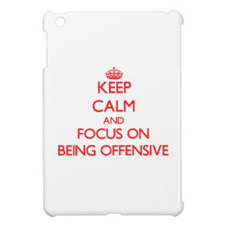 Keep Calm and focus on Being Offensive iPad Mini Cover