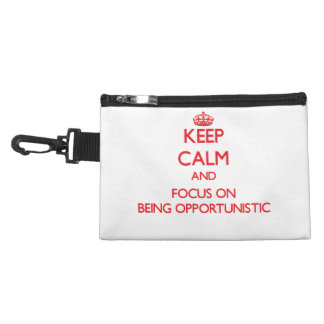 Keep Calm and focus on Being Opportunistic Accessory Bag