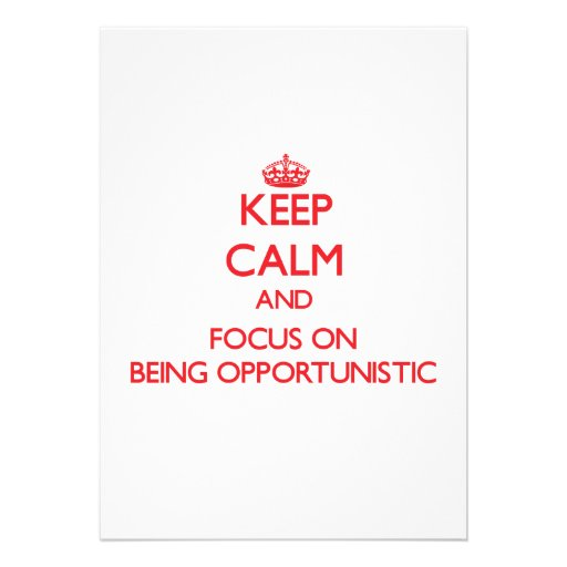 Keep Calm and focus on Being Opportunistic Personalized Announcement