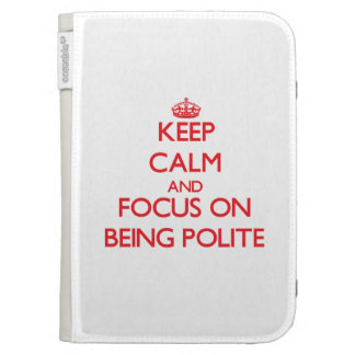 Keep Calm and focus on Being Polite Kindle 3G Case