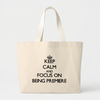 Keep Calm and focus on Being Premiere Canvas Bags