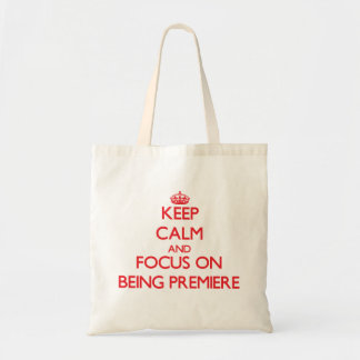 Keep Calm and focus on Being Premiere Tote Bags