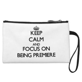 Keep Calm and focus on Being Premiere Wristlet Clutches