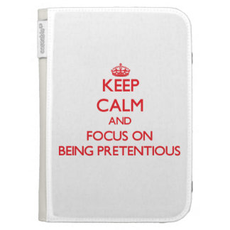 Keep Calm and focus on Being Pretentious Kindle Cover