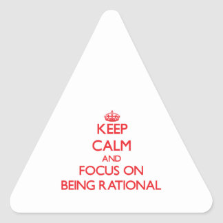 Keep Calm and focus on Being Rational Sticker