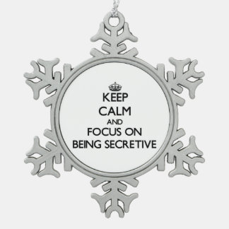 Keep Calm and focus on Being Secretive Ornament