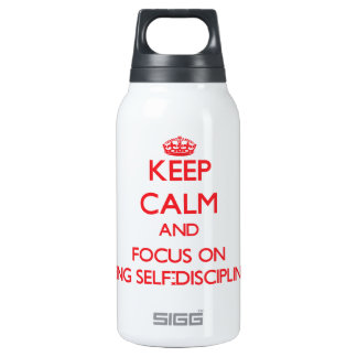Keep Calm and focus on Being Self-Disciplined 10 Oz Insulated SIGG Thermos Water Bottle