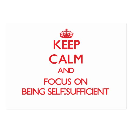 Keep Calm and focus on Being Self-Sufficient Business Card Template