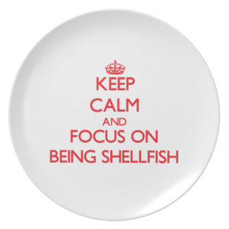Keep Calm and focus on Being Shellfish Plate