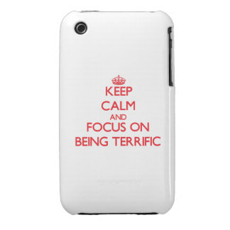 Keep Calm and focus on Being Terrific Case-Mate iPhone 3 Cases