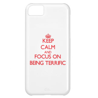 Keep Calm and focus on Being Terrific iPhone 5C Cases