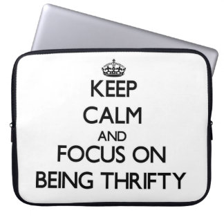 Keep Calm and focus on Being Thrifty Computer Sleeves
