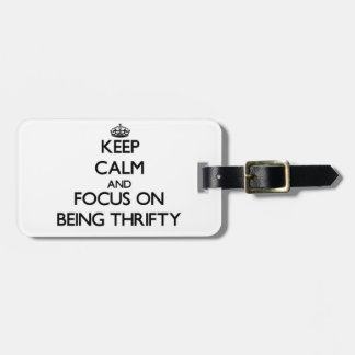 Keep Calm and focus on Being Thrifty Travel Bag Tags