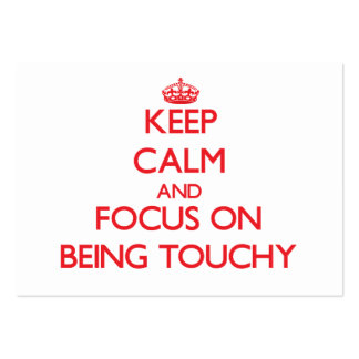 Keep Calm and focus on Being Touchy Pack Of Chubby Business Cards