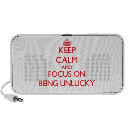 Keep Calm and focus on Being Unlucky iPod Speakers