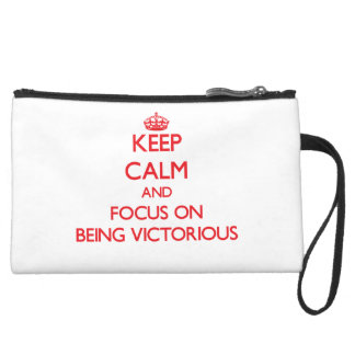 Keep Calm and focus on Being Victorious Wristlet Purse