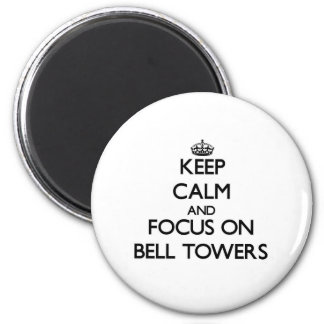 Keep Calm and focus on Bell Towers Fridge Magnet
