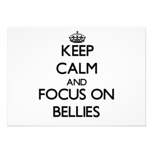 Keep Calm and focus on Bellies Invitation