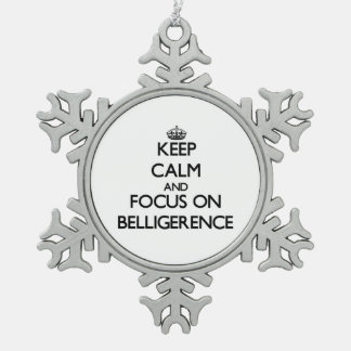 Keep Calm and focus on Belligerence Ornament