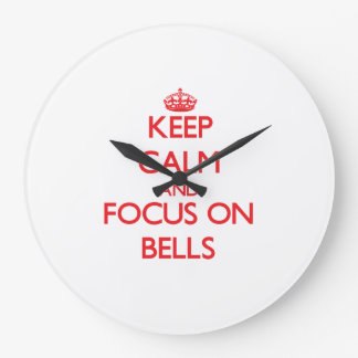 Keep Calm and focus on Bells Clock