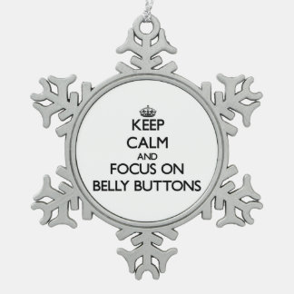 Keep Calm and focus on Belly Buttons Pewter Snowflake Decoration