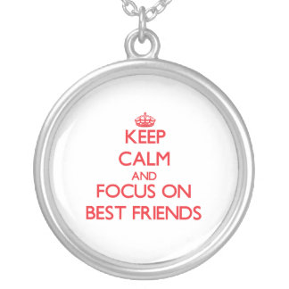 Keep Calm and focus on Best Friends Jewelry