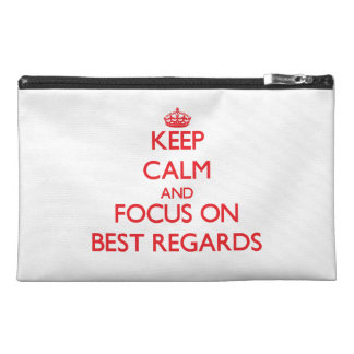 Keep Calm and focus on Best Regards Travel Accessories Bags
