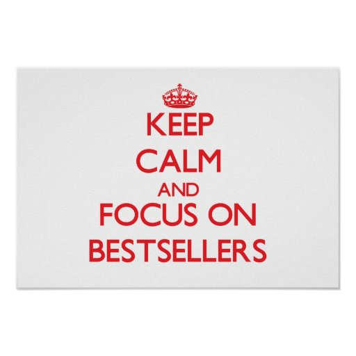 Keep Calm and focus on Bestsellers Poster
