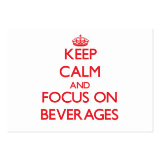 Keep Calm and focus on Beverages Business Card Template