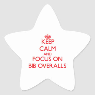 Keep Calm and focus on Bib Overalls Stickers