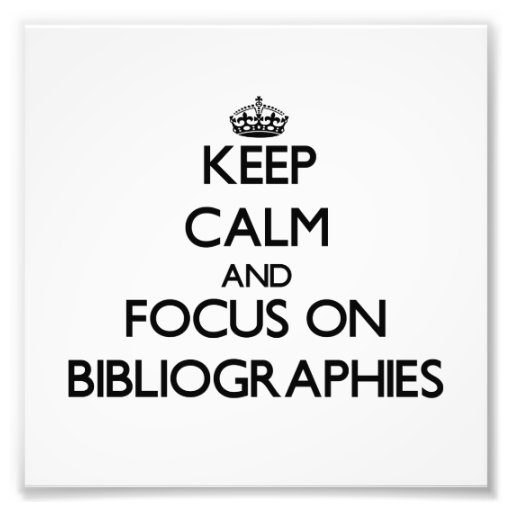 Keep Calm and focus on Bibliographies Photographic Print