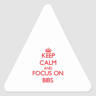 Keep Calm and focus on Bibs Triangle Stickers