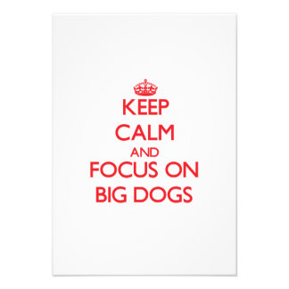 Keep Calm and focus on Big Dogs Invitations