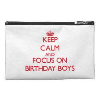 Keep Calm and focus on Birthday Boys Travel Accessory Bag