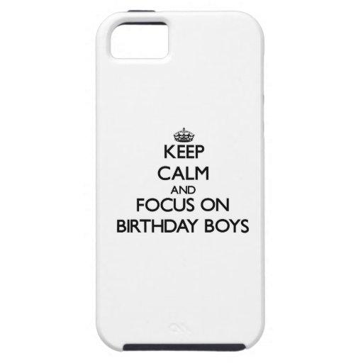 Keep Calm and focus on Birthday Boys iPhone 5 Covers