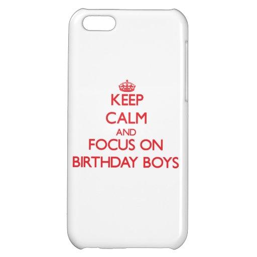Keep Calm and focus on Birthday Boys iPhone 5C Case