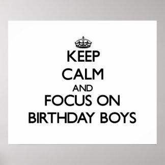 Keep Calm and focus on Birthday Boys Poster